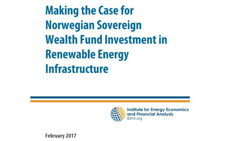 REPORT - Making the Case for Norwegian Sovereign Wealth Fund Investment in Renewable Energy Infrastructure