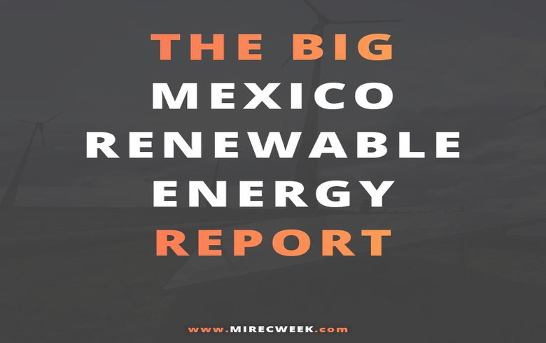 REPORT - Mexico's renewable energy market from A to Z